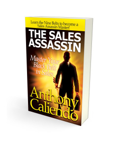 The Sales Assassin Master Your Black Belt in Sales by Anthony Caliendo