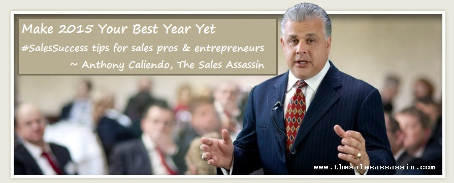 Make 2015 Your Best Year Yet #SalesSuccess tips for sales pros and entrepreneurs