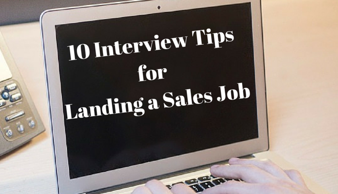 10 Interview Tips for Landing a Sales Job