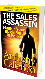 The Sales Assassin: Master Your Black Belt in Sales by Anthony Caliendo