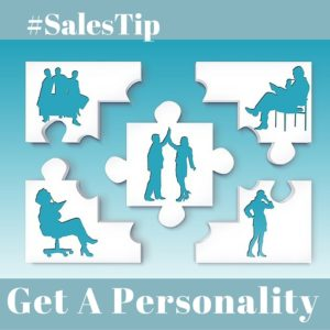 #Salestip Get  a Personality