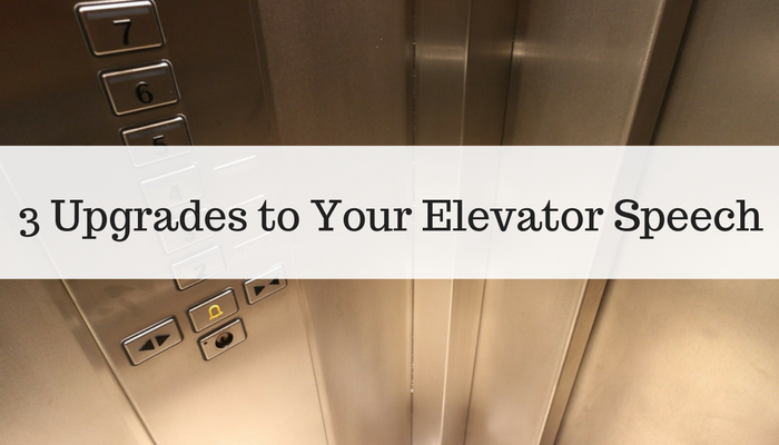 3 Upgrades to Your Elevator Pitch