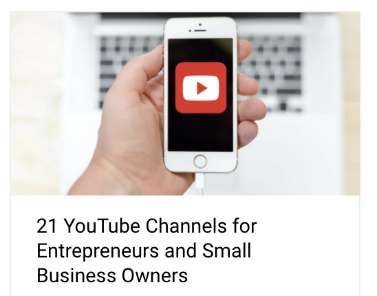 21 YouTube Channels for Entrepreneurs and Small Business Owners