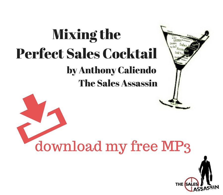 Mixing the Perfect Sales Cocktail | Anthony Caliendo | The Sales Assassin