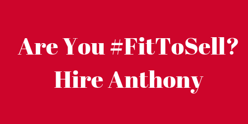 Are You #FitToSell | Hire Antony Caliendo