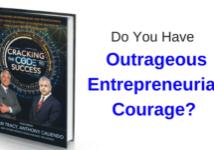 Do You Have Outrageous Entrepreneurial Courage