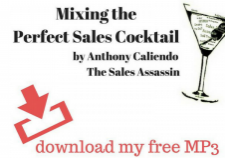 Mixing the Perfect Sales Cocktail _ Anthony Caliendo _ The Sales Assassin