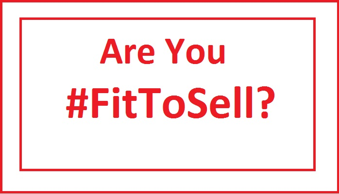 Are You Fit To Sell