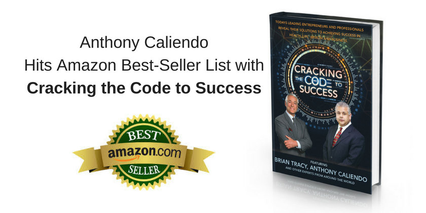 Anthony Caliendo Hits Amazon Best-Seller List With Cracking the Code to Success