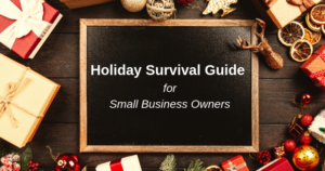Holiday Survival TIps for Small Business Owners | Anthony Caliendo | The Sales Assassin
