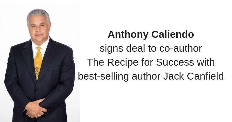 Anthony Caliendo will co-author The Recipe for Success With Jack Canfield _ Anthony Caliendo _ The Sales Assassin